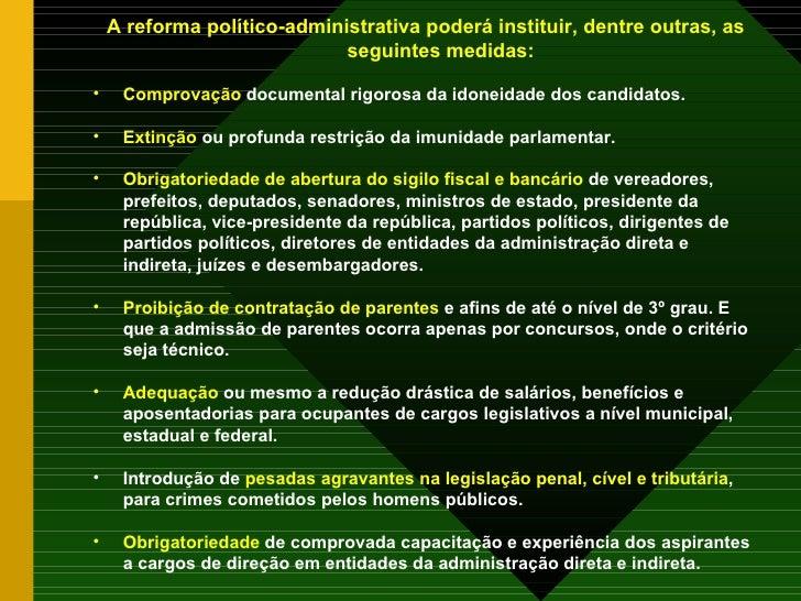 <ul><li>A reforma político-administrativa poderá instituir, dentre outras, as seguintes medidas: </li></ul><ul><li>Comprov...