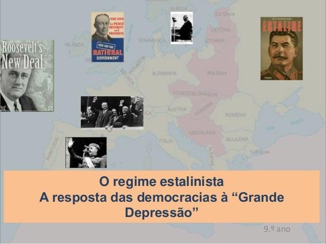 """O regime estalinista A resposta das democracias à """"Grande Depressão"""" 9.º ano"""