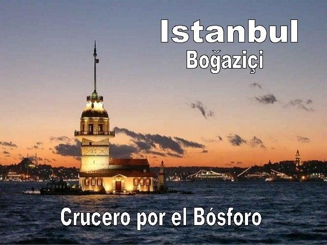 La ciudad de  Estambul se halla  en dos continentes  distintos separados  por el Bósforo.  La parte europea, la  más antig...