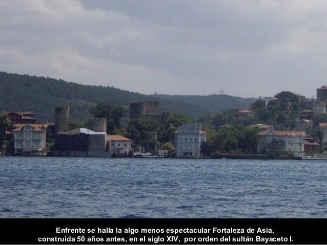 P oco después pasaremos po r debajo del Fatih Sultan Mehmet Köprüsü, el 2º puente  sobre el Bósforo, construido en 1988 pa...