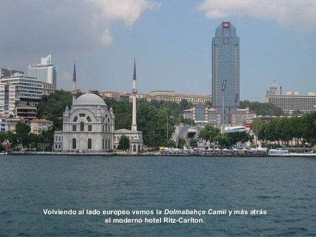 Y solo un p oco más al Norte la joya del Bósforo:  Dolmabahçe Sarayi, el Palacio de Dolmabahçe.