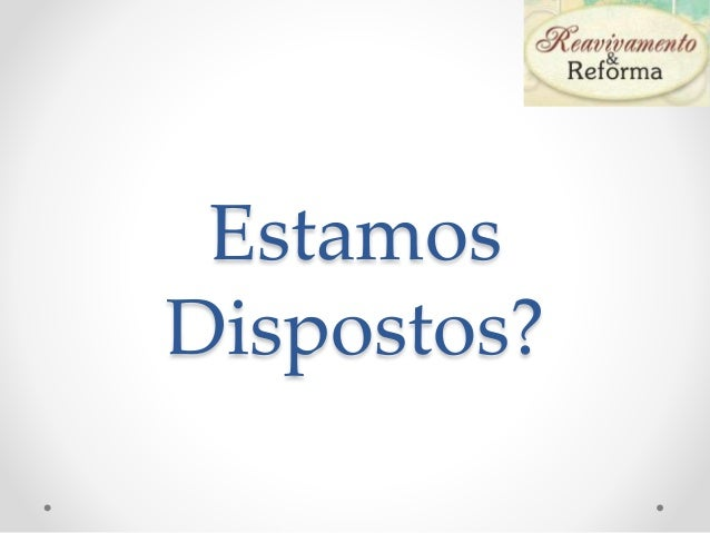 Estamos Dispostos?
