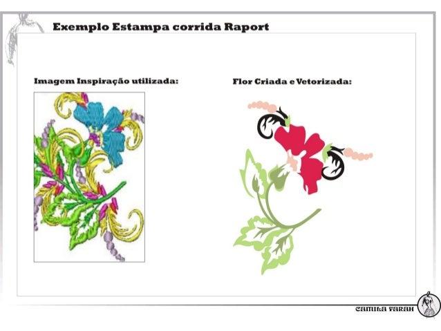 Exemplo Estampa corrida Rapel-ü  Imagem Inspiração utilizada:  flor Criada e Vetorizada:       u' Í v v (, r'.  Í  e - E ....