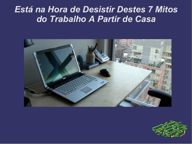 Está na Hora de Desistir Destes 7 Mitos do Trabalho A Partir de Casa