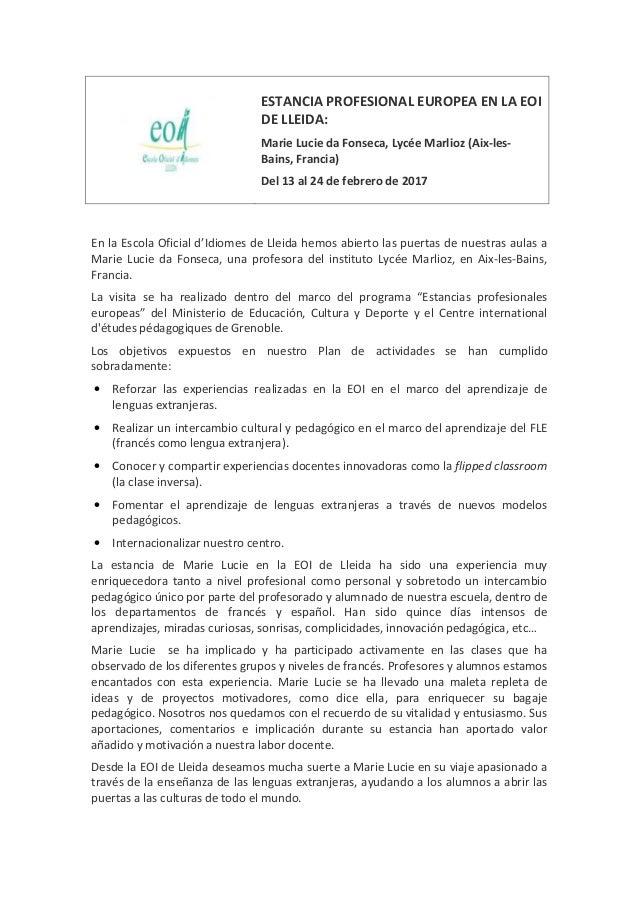 ESTANCIA PROFESIONAL EUROPEA EN LA EOI DE LLEIDA: Marie Lucie da Fonseca, Lycée Marlioz (Aix-les- Bains, Francia) Del 13 a...
