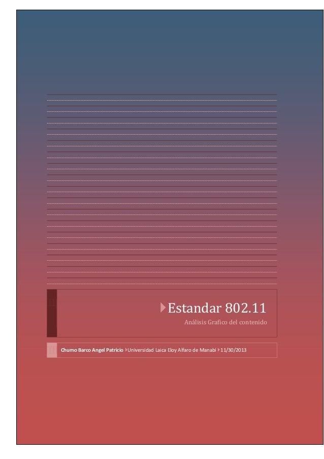 Estandar 802.11 Análisis Grafico del contenido  Chumo Barco Angel Patricio Universidad Laica Eloy Alfaro de Manabí 11/3...