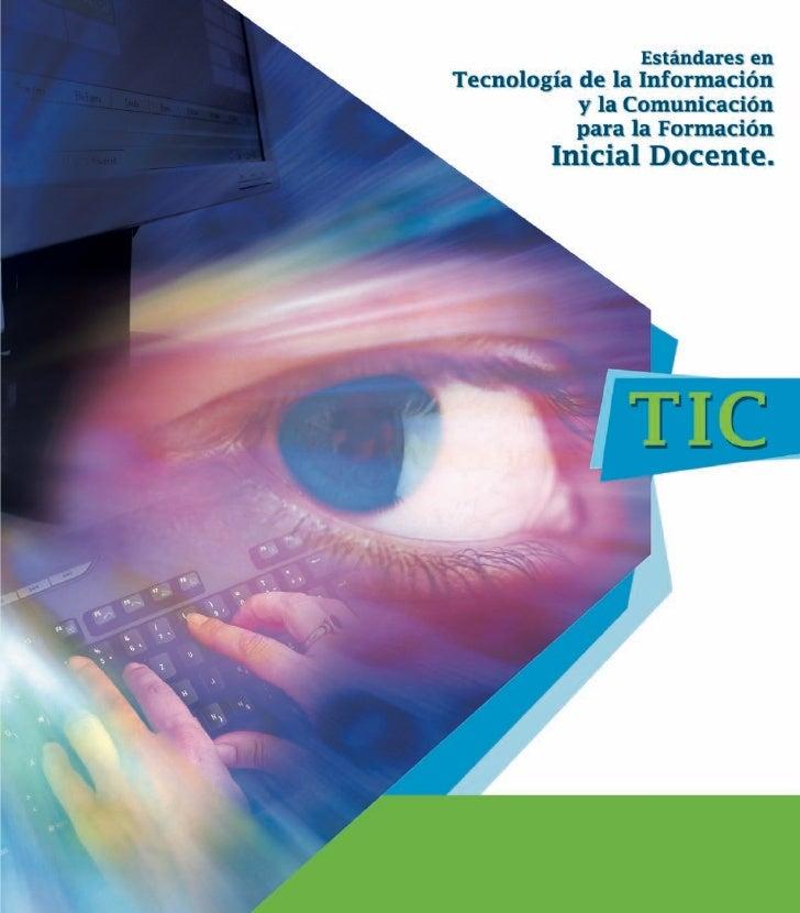 """""""Estándares en Tecnología de la Información y la Comunicación para la Formación Inicial Docente""""   ©. Ministerio de Educac..."""
