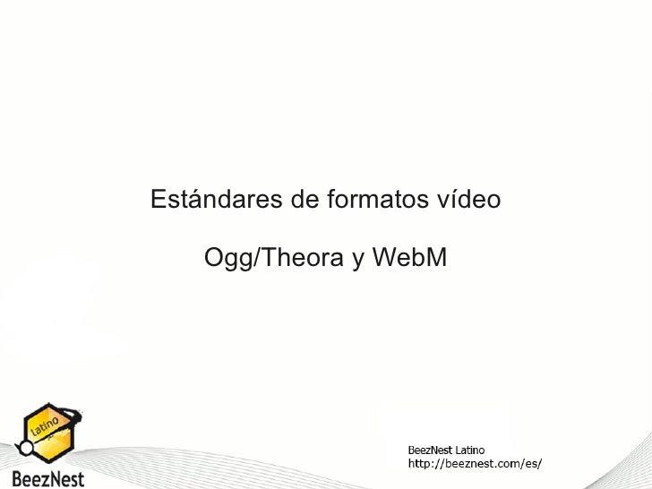 Estándares de formatos vídeo      Ogg/Theora y WebM