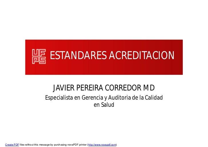 ESTANDARES ACREDITACION                                       JAVIER PEREIRA CORREDOR MD                                Es...