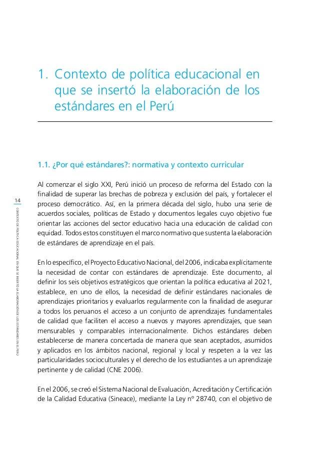 15 CONTEXTODEPOLÍTICAEDUCACIONALENQUESEINSERTÓLAELABORACIÓNDELOSESTÁNDARESENELPERÚ garantizar que las instituciones educat...