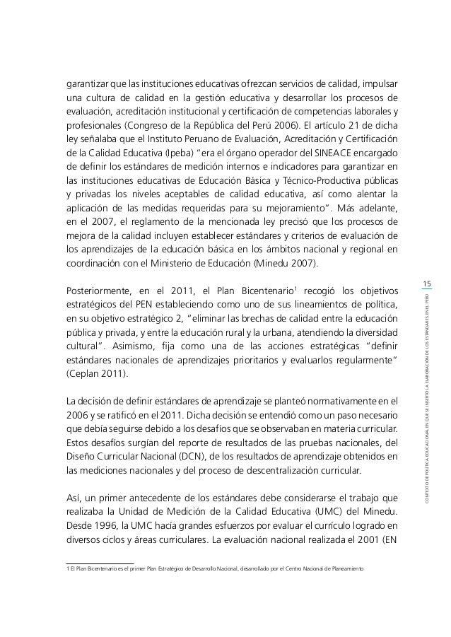 16 CONTEXTODEPOLÍTICAEDUCACIONALENQUESEINSERTÓLAELABORACIÓNDELOSESTÁNDARESENELPERÚ 2011) marcó un cambio importante en la ...