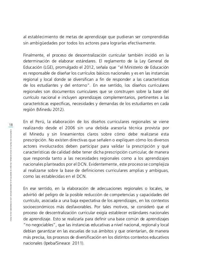 19 CONTEXTODEPOLÍTICAEDUCACIONALENQUESEINSERTÓLAELABORACIÓNDELOSESTÁNDARESENELPERÚ 1.2. Etapa inicial: instalación en el I...