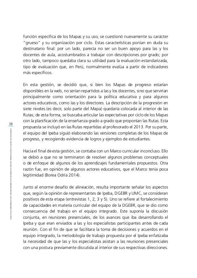 39 CONTEXTODEPOLÍTICAEDUCACIONALENQUESEINSERTÓLAELABORACIÓNDELOSESTÁNDARESENELPERÚ En el caso de la DGEBR, se destacó part...