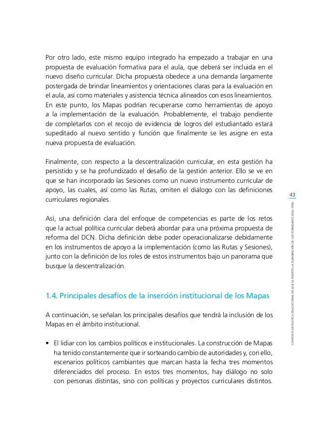 44 CONTEXTODEPOLÍTICAEDUCACIONALENQUESEINSERTÓLAELABORACIÓNDELOSESTÁNDARESENELPERÚ La inserción institucional de elaboraci...