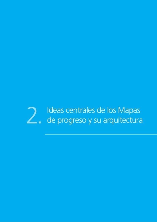 49 IDEASCENTRALESDELOSMAPASDEPROGRESOYSUARQUITECTURA los pasos por seguir en su desarrollo. Así, los Mapas pueden operar c...