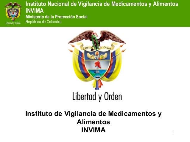 Instituto Nacional de Vigilancia de Medicamentos y AlimentosINVIMAMinisterio de la Protección SocialRepública de ColombiaI...