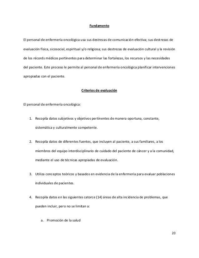 20 Fundamento El personal de enfermería oncológica usa sus destrezas de comunicación efectiva; sus destrezas de evaluación...