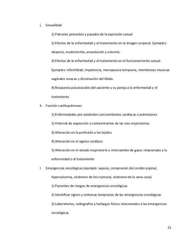 25 j. Sexualidad 1) Patrones presentes y pasados de la expresión sexual 2) Efectos de la enfermedad y el tratamiento en la...