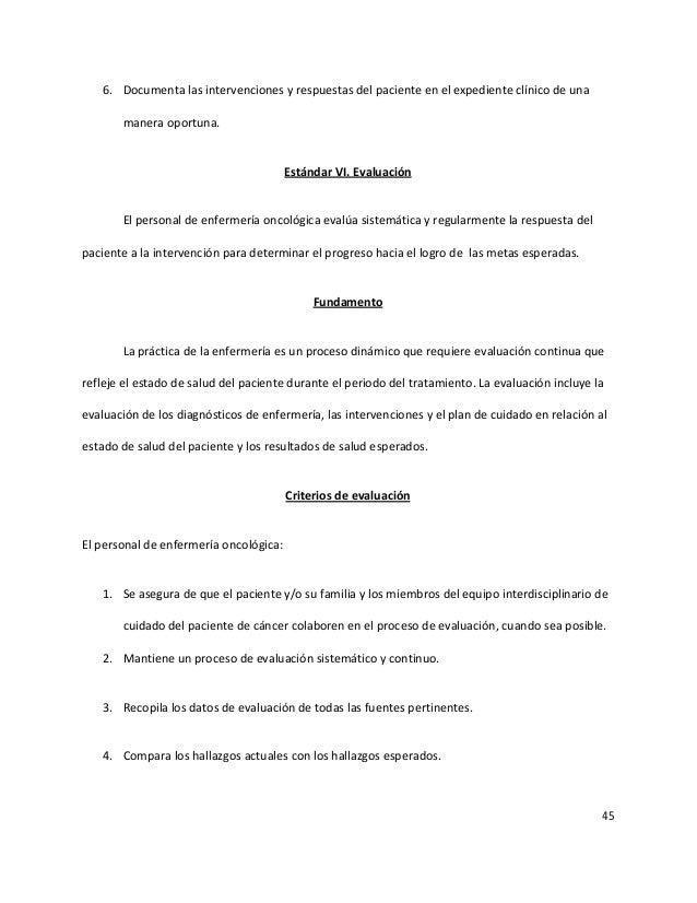 45 6. Documenta las intervenciones y respuestas del paciente en el expediente clínico de una manera oportuna. Estándar VI....