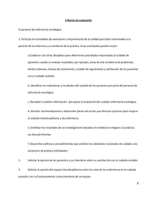 8 Criterios de evaluación El personal de enfermería oncológica: 1. Participa en actividades de evaluación y mejoramiento d...