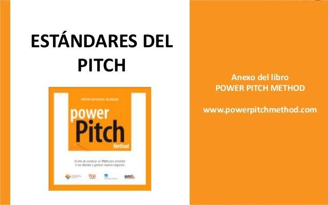 ESTÁNDARES DEL PITCH Anexo del libro POWER PITCH METHOD www.powerpitchmethod.com