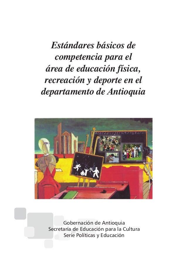 Estándares básicos de competencia para el área de educación física, recreación y deporte en el departamento de Antioquia  ...