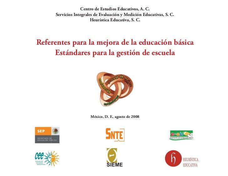 Centro de Estudios Educativos, A. C.     Servicios Integrales de Evaluación y Medición Educativas, S. C.                  ...
