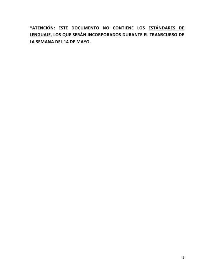 *ATENCIÓN: ESTE DOCUMENTO NO CONTIENE LOS ESTÁNDARES DELENGUAJE, LOS QUE SERÁN INCORPORADOS DURANTE EL TRANSCURSO DELA SEM...