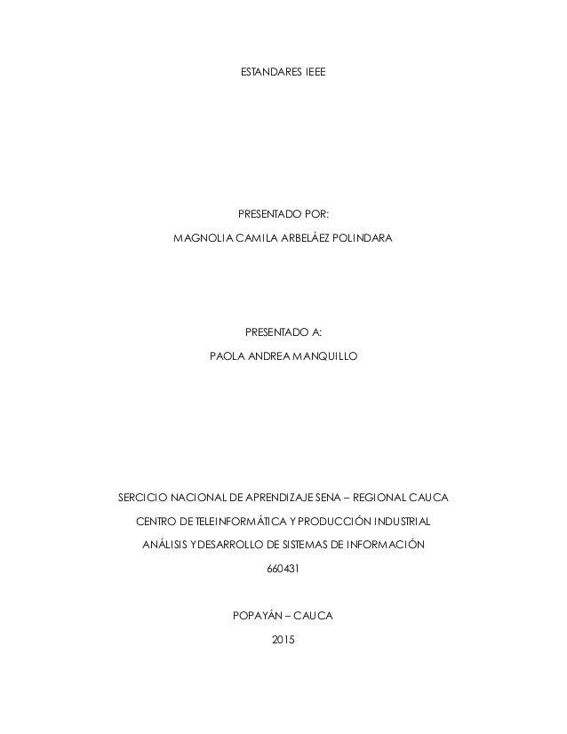 ESTANDARES IEEE PRESENTADO POR: MAGNOLIA CAMILA ARBELÁEZ POLINDARA PRESENTADO A: PAOLA ANDREA MANQUILLO SERCICIO NACIONAL ...