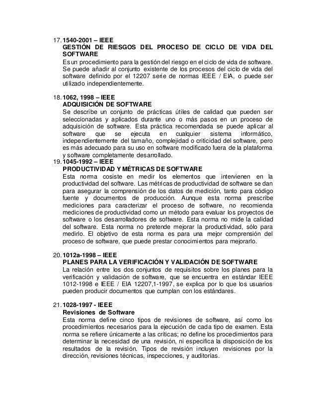 17.1540-2001 – IEEE GESTIÓN DE RIESGOS DEL PROCESO DE CICLO DE VIDA DEL SOFTWARE Es un procedimiento para la gestión del r...