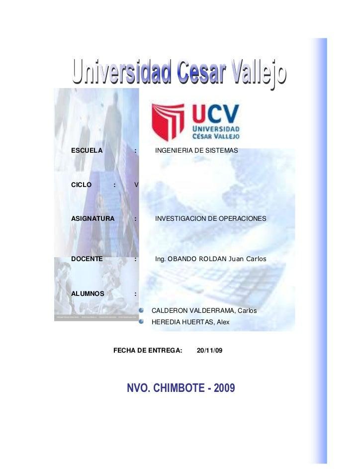 2120265425457747038100<br />192087540005ESCUELA:INGENIERIA DE SISTEMAS <br />CICLO:V<br />ASIGNATURA:INVESTIGACION DE OPER...