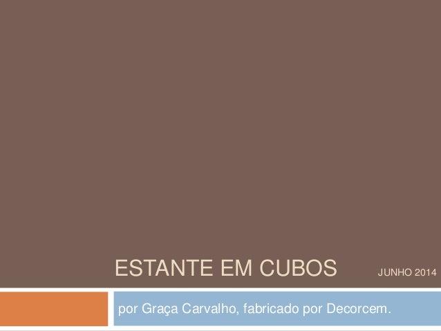 ESTANTE EM CUBOS JUNHO 2014 por Graça Carvalho, fabricado por Decorcem.
