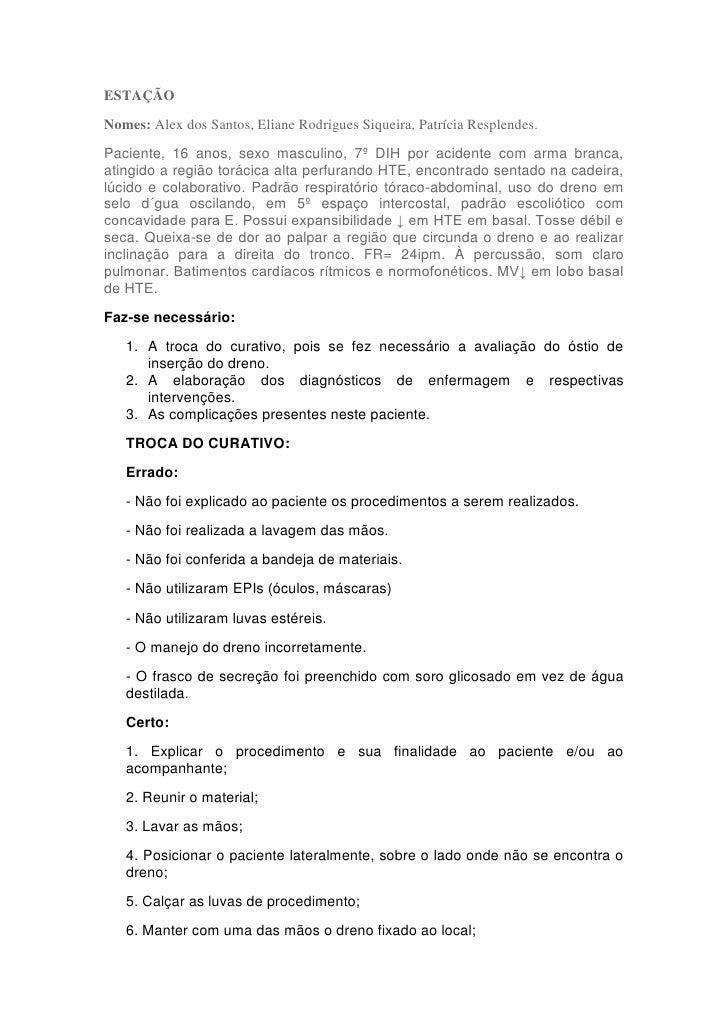 ESTAÇÃONomes: Alex dos Santos, Eliane Rodrigues Siqueira, Patrícia Resplendes.Paciente, 16 anos, sexo masculino, 7º DIH po...