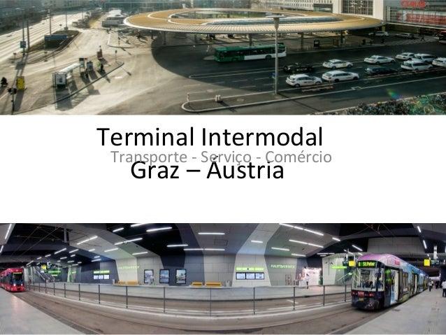 Terminal Intermodal Transporte - Serviço - Comércio    Graz – Áustria