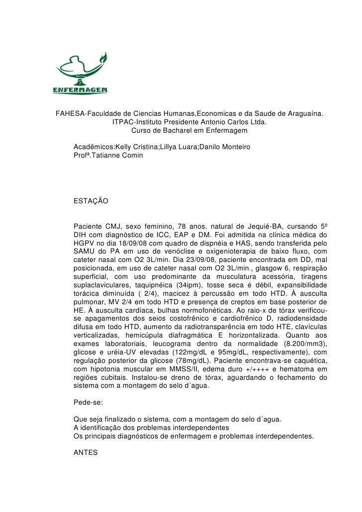 FAHESA-Faculdade de Ciencias Humanas,Economicas e da Saude de Araguaína.              ITPAC-Instituto Presidente Antonio C...