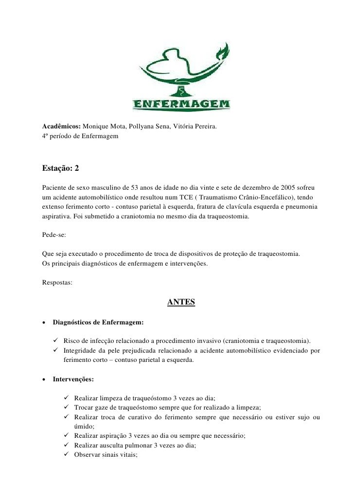 Acadêmicos: Monique Mota, Pollyana Sena, Vitória Pereira.4º período de EnfermagemEstação: 2Paciente de sexo masculino de 5...
