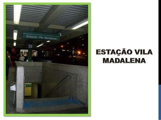 """Vila MadalenaNascida como Vila dos Farrapos no ano de 1910 (século XX), a Vila Madalenalevou muitos anos para chegar ao """"s..."""
