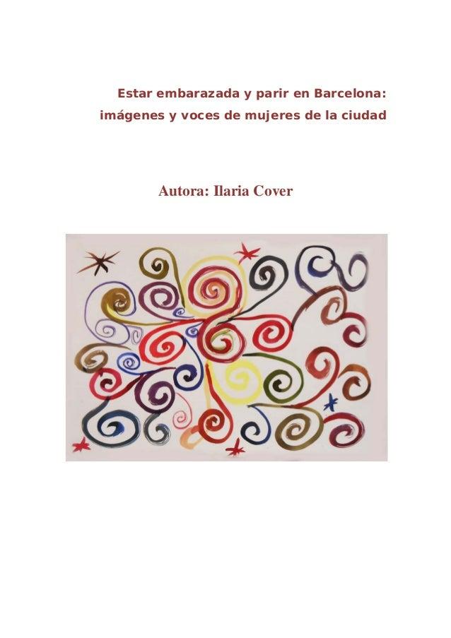 Estar embarazada y parir en Barcelona: imágenes y voces de mujeres de la ciudad Autora: Ilaria Cover