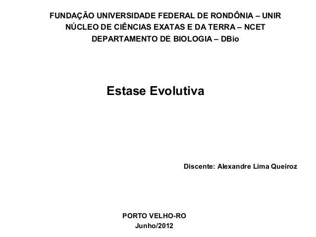 FUNDAÇÃO UNIVERSIDADE FEDERAL DE RONDÔNIA – UNIR NÚCLEO DE CIÊNCIAS EXATAS E DA TERRA – NCET DEPARTAMENTO DE BIOLOGIA – DB...