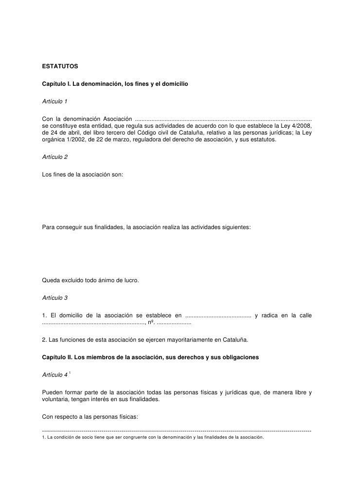 ESTATUTOS  Capítulo I. La denominación, los fines y el domicilio  Artículo 1  Con la denominación Asociación ................
