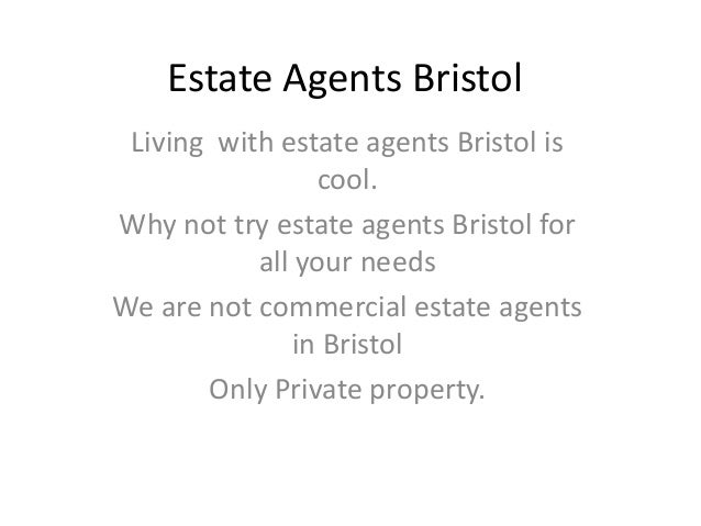 Estate Agents Bristol Living with estate agents Bristol is                 cool.Why not try estate agents Bristol for     ...
