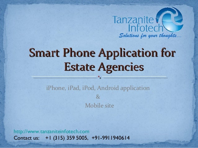 iPhone, iPad, iPod, Android application&Mobile siteSmart Phone Application forSmart Phone Application forEstate AgenciesEs...