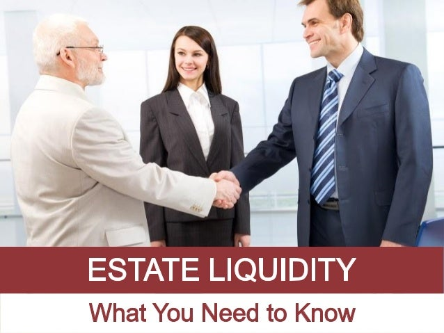 , C 1 ESTATE LIQUIDITY W  What You Need to Know