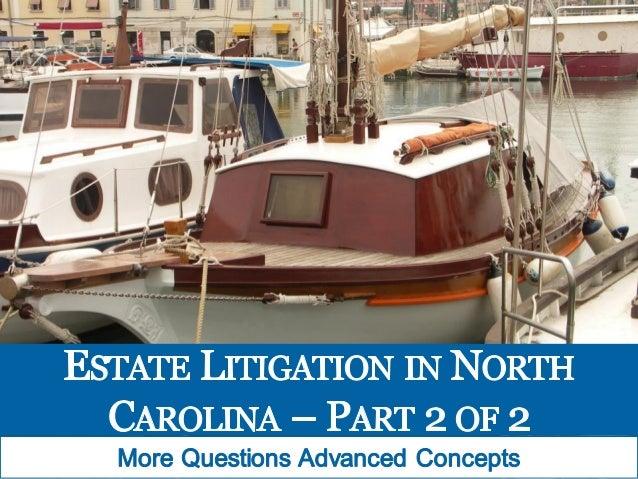 Estate Litigation in North Carolina: More Questions, Advanced Concepts