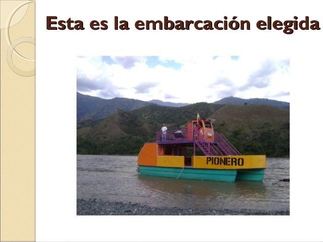 Esta es la embarcación elegida