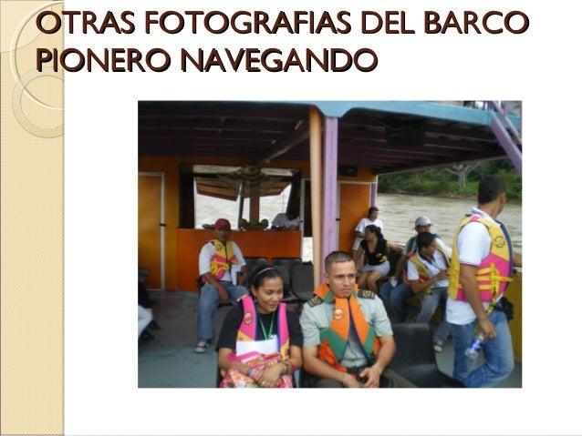 OTRAS FOTOGRAFIAS DEL BARCO PIONERO NAVEGANDO