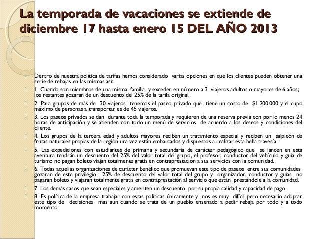 La temporada de vacaciones se extiende de diciembre 17 hasta enero 15 DEL AÑO 2013               Dentro de nuestr...