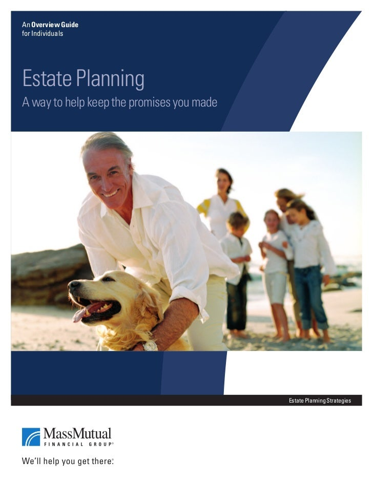 An Overview Guidefor IndividualsEstate PlanningA way to help keep the promises you made                                   ...