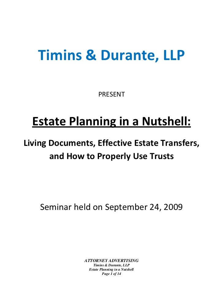 Timins & Durante, LLP                            PRESENT        Estate Planning in a Nutshell:     Living Documen...