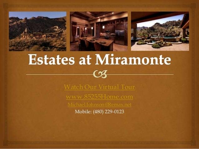 Watch Our Virtual Tourwww.85255Home.com Michael.Johnson@Remax.net    Mobile: (480) 229-0123